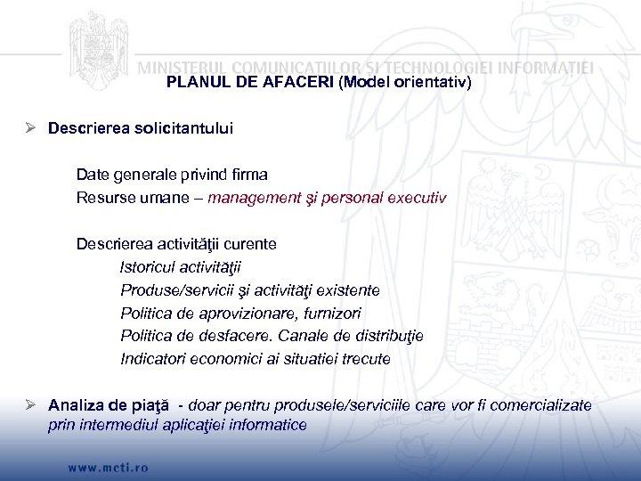 PLANUL DE AFACERI (Model orientativ) Ø Descrierea solicitantului Date generale privind firma Resurse umane