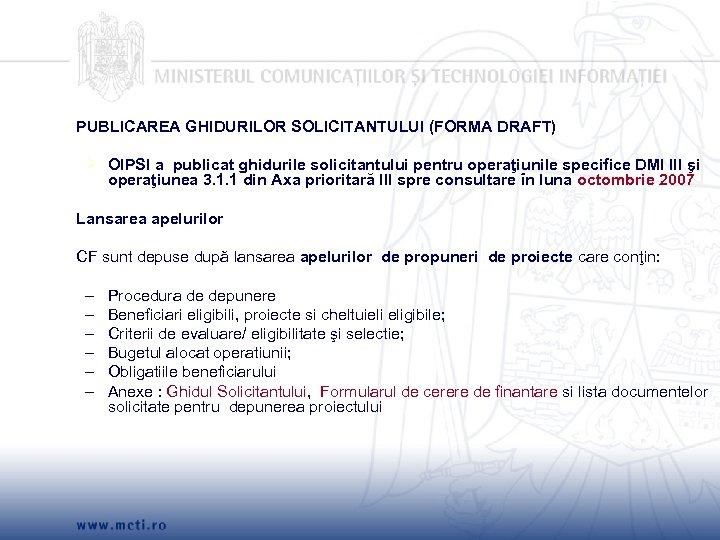 PUBLICAREA GHIDURILOR SOLICITANTULUI (FORMA DRAFT) Ø OIPSI a publicat ghidurile solicitantului pentru operaţiunile specifice