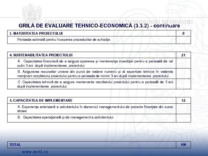 GRILĂ DE EVALUARE TEHNICO-ECONOMICĂ (3. 3. 2) - continuare 3. MATURITATEA PROIECTULUI 8 Perioada