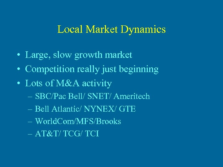 Local Market Dynamics • Large, slow growth market • Competition really just beginning •