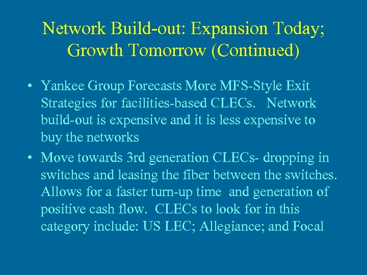 Network Build-out: Expansion Today; Growth Tomorrow (Continued) • Yankee Group Forecasts More MFS-Style Exit