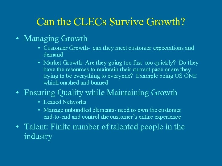 Can the CLECs Survive Growth? • Managing Growth • Customer Growth- can they meet