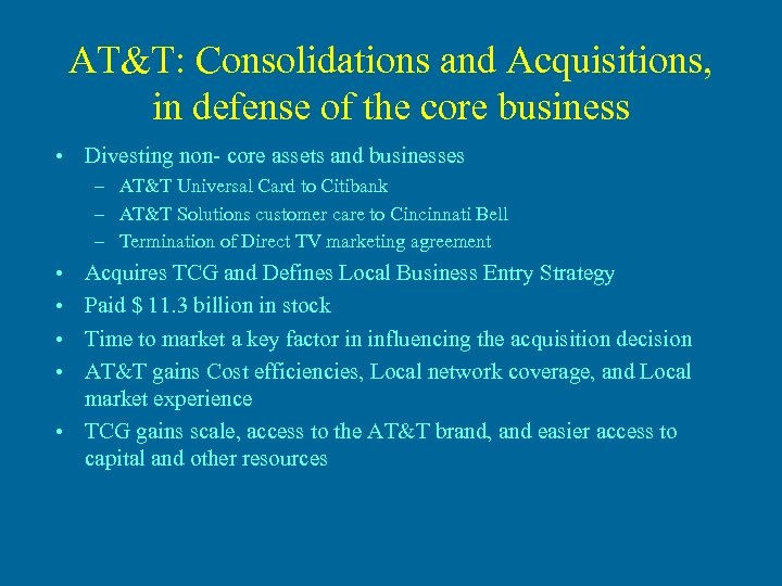 AT&T: Consolidations and Acquisitions, in defense of the core business • Divesting non- core