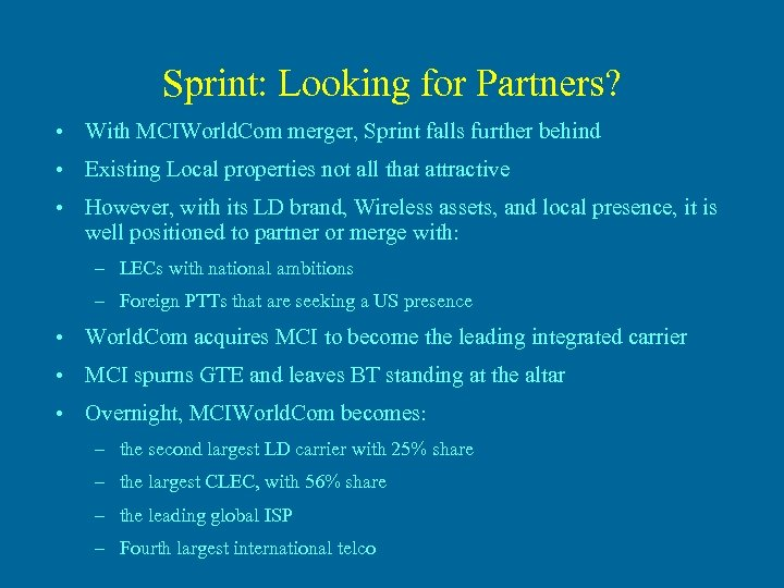 Sprint: Looking for Partners? • With MCIWorld. Com merger, Sprint falls further behind •
