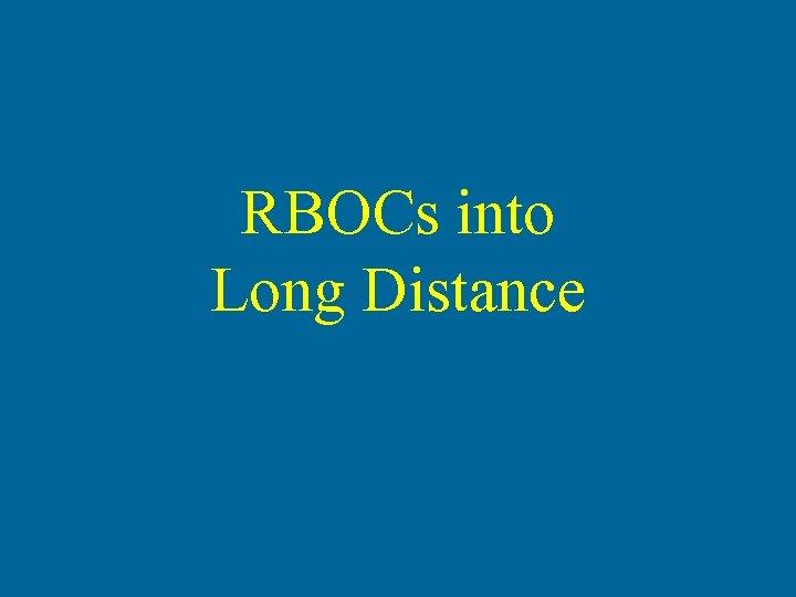 RBOCs into Long Distance