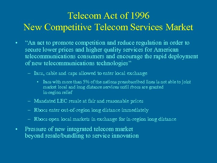 "Telecom Act of 1996 New Competitive Telecom Services Market • ""An act to promote"