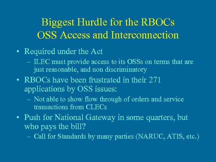 Biggest Hurdle for the RBOCs OSS Access and Interconnection • Required under the Act
