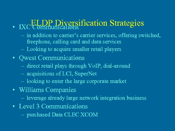 • ELDP Diversification Strategies IXC Communications – in addition to carrier's carrier services,