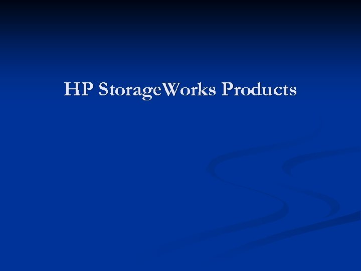 HP Storage. Works Products