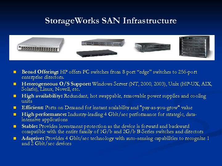Storage. Works SAN Infrastructure n n n n Broad Offering: HP offers FC switches