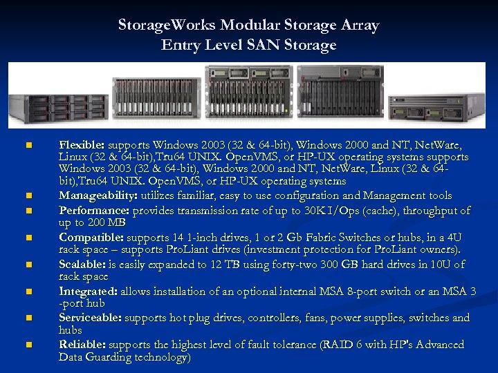 Storage. Works Modular Storage Array Entry Level SAN Storage n n n n Flexible: