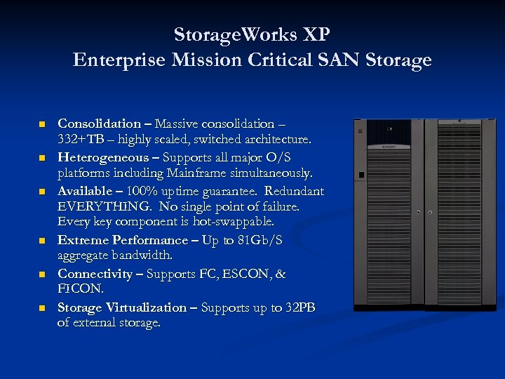 Storage. Works XP Enterprise Mission Critical SAN Storage n n n Consolidation – Massive