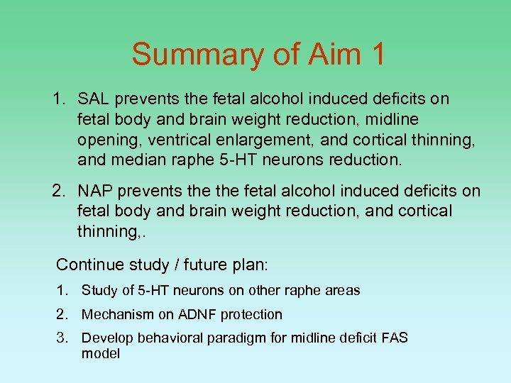 Summary of Aim 1 1. SAL prevents the fetal alcohol induced deficits on fetal