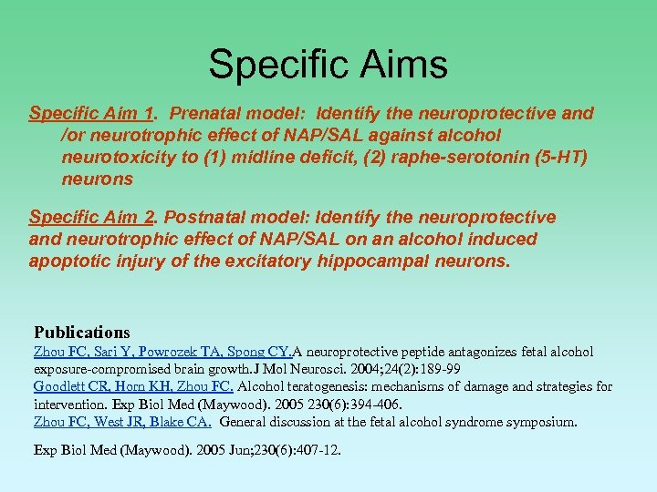 Specific Aims Specific Aim 1. Prenatal model: Identify the neuroprotective and /or neurotrophic effect