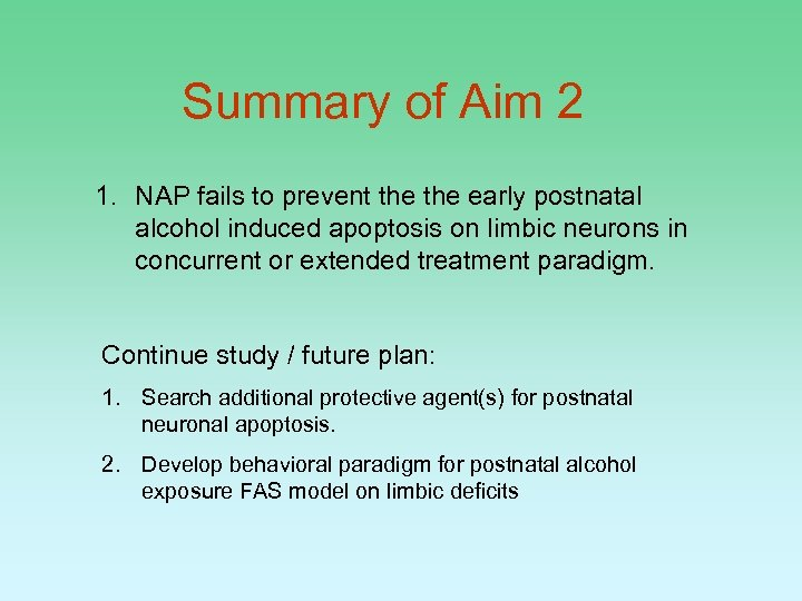 Summary of Aim 2 1. NAP fails to prevent the early postnatal alcohol induced