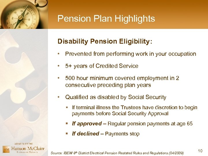 Pension Plan Highlights Disability Pension Eligibility: • Prevented from performing work in your occupation