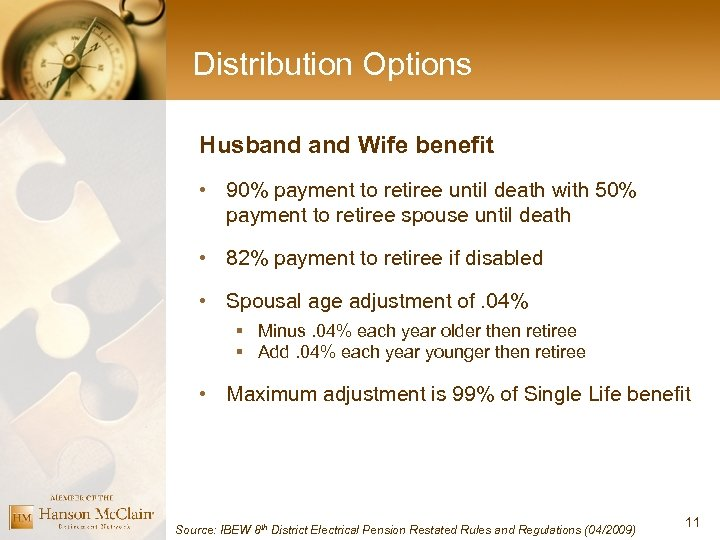 Distribution Options Husband Wife benefit • 90% payment to retiree until death with 50%