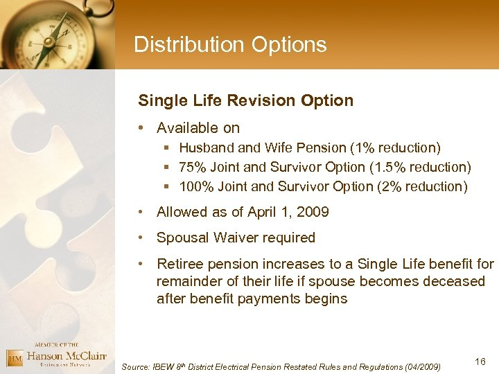 Distribution Options Single Life Revision Option • Available on § Husband Wife Pension (1%