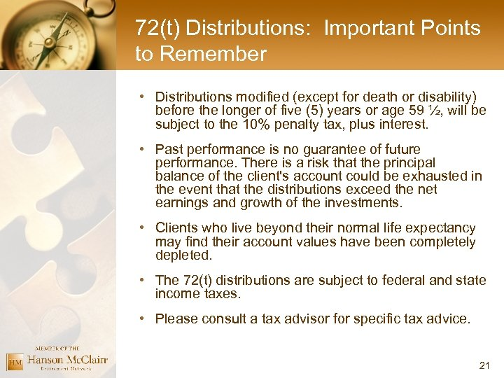 72(t) Distributions: Important Points to Remember • Distributions modified (except for death or disability)