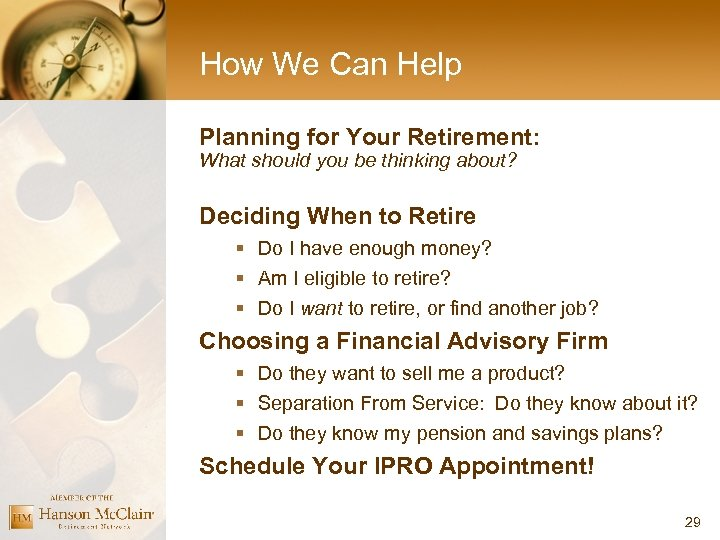 How We Can Help Planning for Your Retirement: What should you be thinking about?