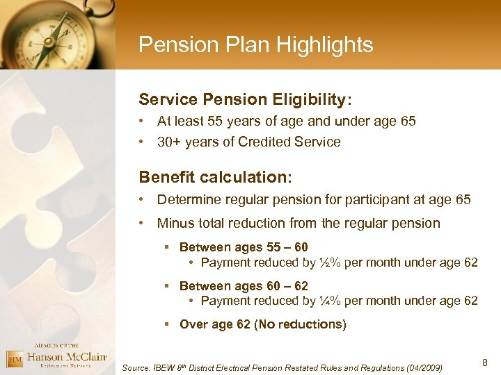 Pension Plan Highlights Service Pension Eligibility: • At least 55 years of age and