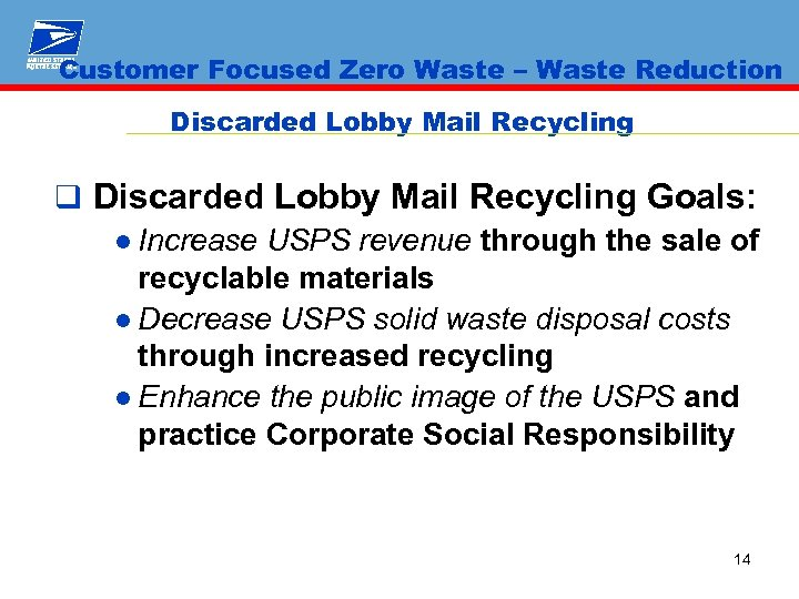 Customer Focused Zero Waste – Waste Reduction Discarded Lobby Mail Recycling q Discarded Lobby