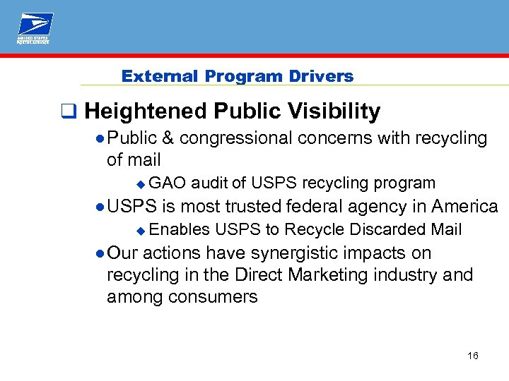 External Program Drivers q Heightened Public Visibility ● Public & congressional concerns with recycling