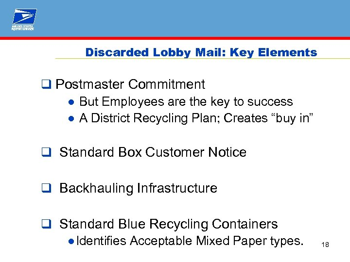 Discarded Lobby Mail: Key Elements q Postmaster Commitment ● But Employees are the key