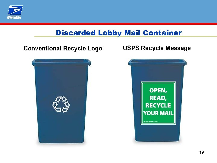 Discarded Lobby Mail Container Conventional Recycle Logo USPS Recycle Message 19