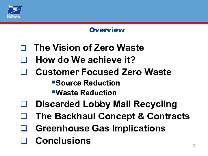 Overview q q q q The Vision of Zero Waste How do We achieve