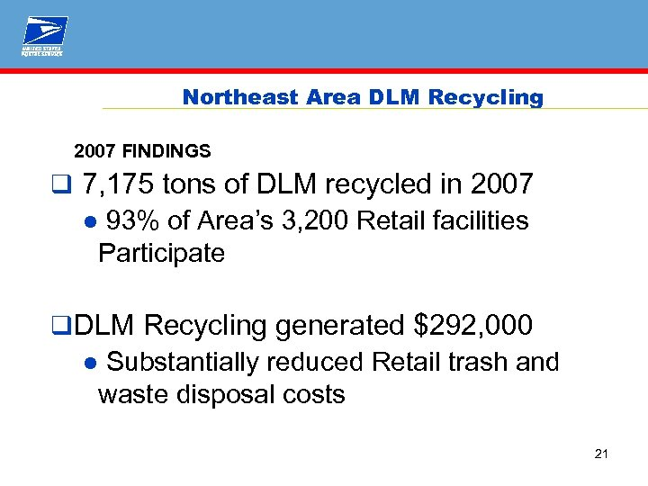 Northeast Area DLM Recycling 2007 FINDINGS q 7, 175 tons of DLM recycled in