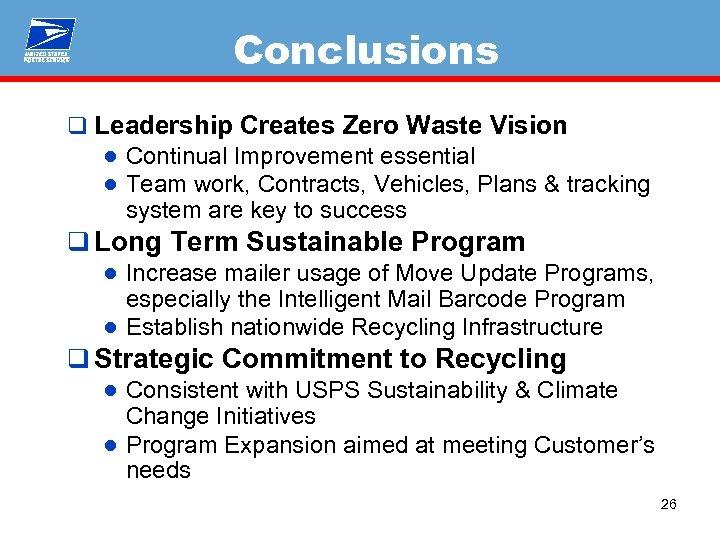 Conclusions q Leadership Creates Zero Waste Vision ● Continual Improvement essential ● Team work,