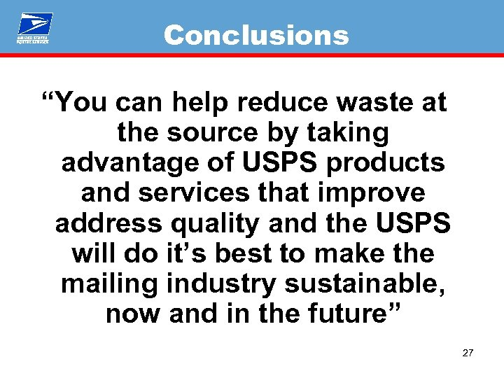 """Conclusions """"You can help reduce waste at the source by taking advantage of USPS"""