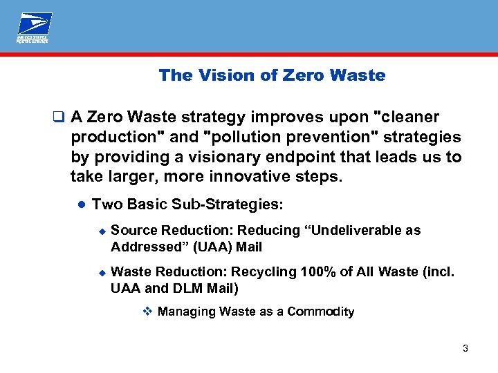 The Vision of Zero Waste q A Zero Waste strategy improves upon
