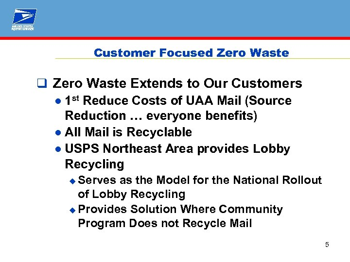 Customer Focused Zero Waste q Zero Waste Extends to Our Customers ● 1 st