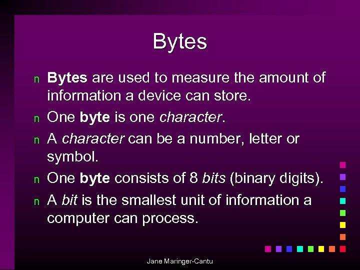 Bytes n n n Bytes are used to measure the amount of information a