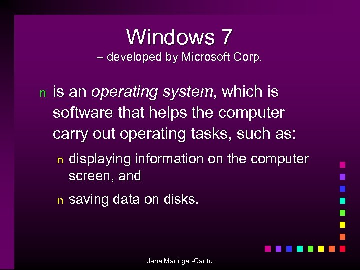 Windows 7 – developed by Microsoft Corp. n is an operating system, which is