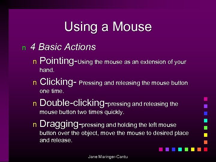 Using a Mouse n 4 Basic Actions n Pointing-Using the mouse as an extension