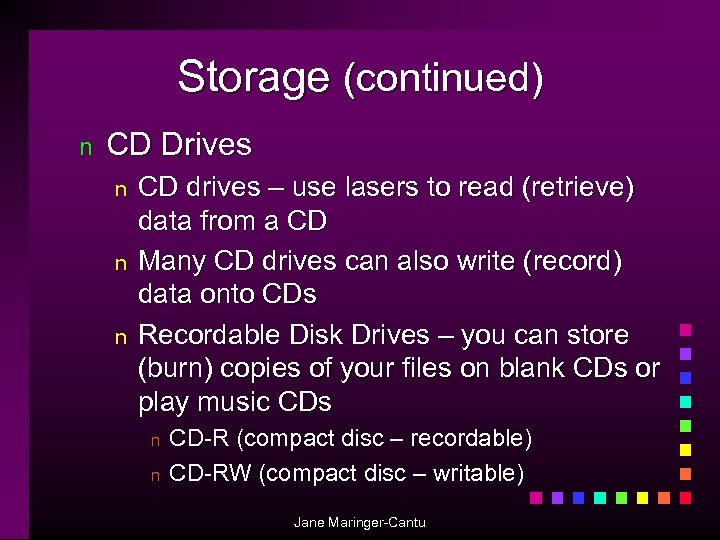 Storage (continued) n CD Drives n n n CD drives – use lasers to