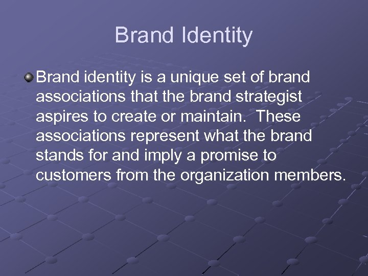 Brand Identity Brand identity is a unique set of brand associations that the brand