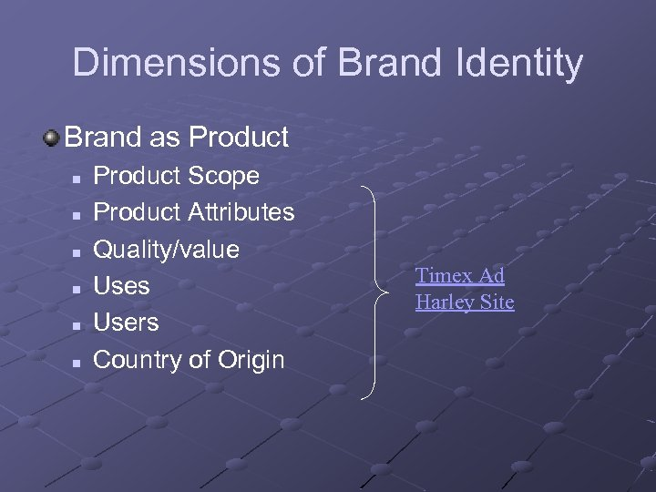 Dimensions of Brand Identity Brand as Product n n n Product Scope Product Attributes