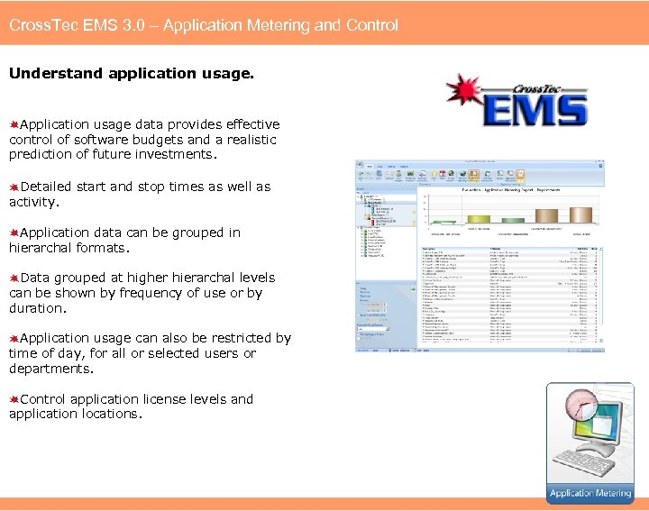 Cross. Tec EMS 3. 0 – Application Metering and Control Understand application usage. Application