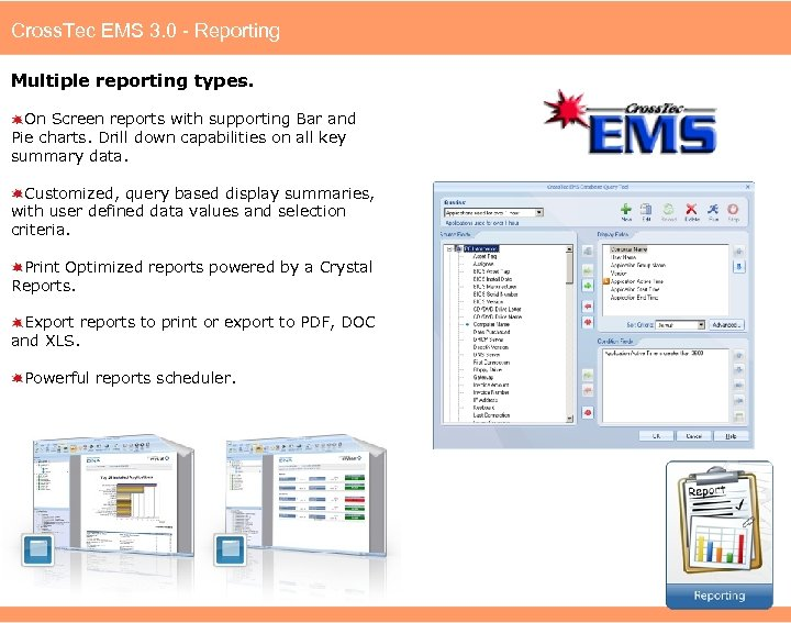 Cross. Tec EMS 3. 0 - Reporting Multiple reporting types. On Screen reports with