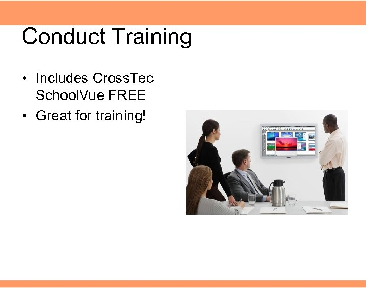 Conduct Training • Includes Cross. Tec School. Vue FREE • Great for training!