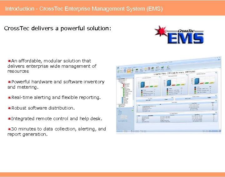 Introduction - Cross. Tec Enterprise Management System (EMS) Cross. Tec delivers a powerful solution: