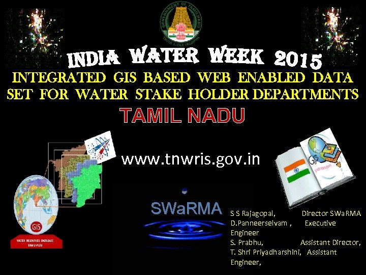 INTEGRATED GIS BASED WEB ENABLED DATA SET FOR WATER STAKE HOLDER DEPARTMENTS TAMIL NADU