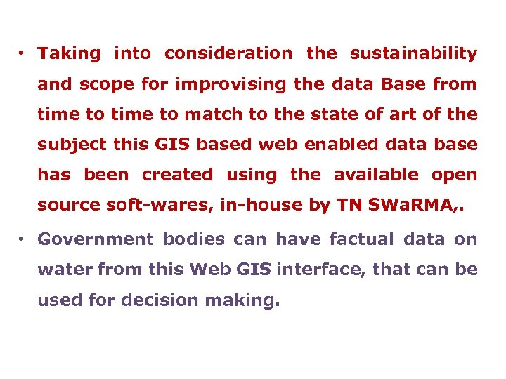 • Taking into consideration the sustainability and scope for improvising the data Base
