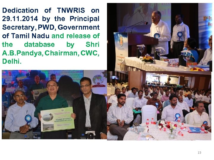 Dedication of TNWRIS on 29. 11. 2014 by the Principal Secretary, PWD, Government of