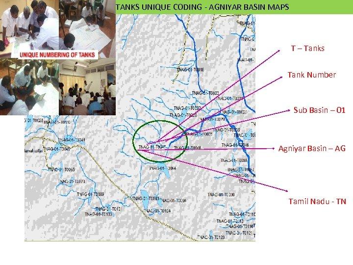 TANKS UNIQUE CODING - AGNIYAR BASIN MAPS T – Tanks Tank Number Sub Basin