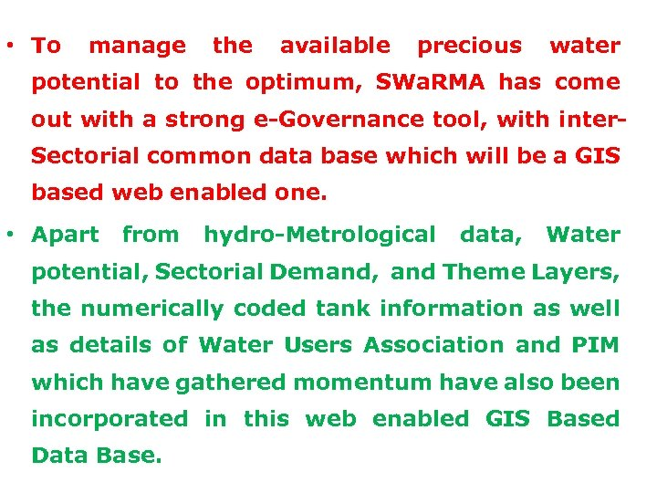 • To manage the available precious water potential to the optimum, SWa. RMA